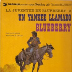 Cómics: UNA YANKEE LLAMADO BLUEBERRY - LAS AVENTURAS DEL TENIENTE BLUEBERRY - GIRAUD / CHARLIER - GRIJALBO. Lote 33155226