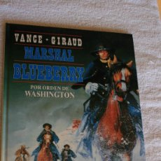 Cómics: TENIENTE BLUEBERRY. MARSHALL BLUEBERRY. POR ORDEN DE WASHINGTON. Lote 218594772