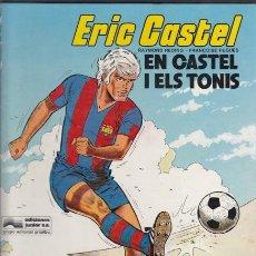 Cómics: ERIC CASTEL 1 – EN CASTEL I ELS TONIS. HUGUES / REDING. JUNIOR GRIJALBO CATALA. Lote 35231314