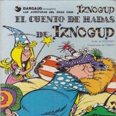 Cómics: CIOMIC LAS AVENTURAS DEL GRAN VISIR IZNOGUD EL CUENTO DE HADAS DE IZNOGUD. Lote 35315870