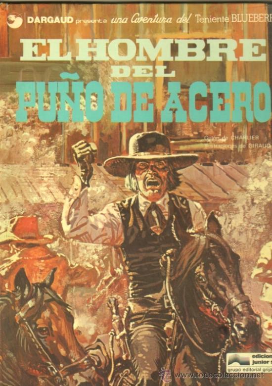 BLUEBERRY Nº 4 EL HOMBRE DEL PUÑO DE ACERO EDICIONES JUNIOR 1978 (Tebeos y Comics - Grijalbo - Blueberry)