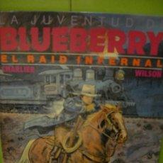 Cómics: LA JUVENTUD DE BLUEBERRY. EL RAID INFERNAL. Lote 36879556