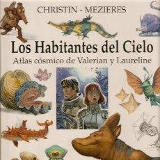 Cómics: LOS HABITANTES DEL CIELO - ATLAS COSMICO DE VALERIAN Y LAURELINE. Lote 36958724