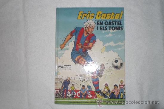 ERIC CASTEL EN CASTEL I ELS TONIS EN CATALA (Tebeos y Comics - Grijalbo - Eric Castel)