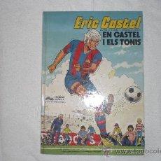 Cómics: ERIC CASTEL EN CASTEL I ELS TONIS EN CATALA. Lote 36961465