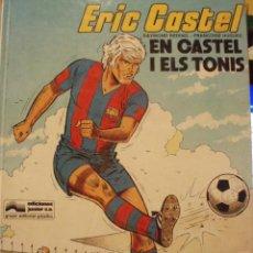 Cómics: ERIC CASTEL Nº 1 ... EN CASTEL I ELS TONIS ** EDICIONES GRIJALBO - JUNIOR ** ANY 1979. Lote 38511171