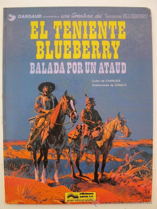 TENIENTE BLUEBERRY - Nº 9 - BALADA POR UN ATAUD - CHARLIER - GIRAUD - DARGAUD - AÑO 1979. (Tebeos y Comics - Grijalbo - Blueberry)