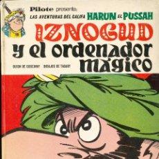 Cómics: IZNOGUD Y EL ORDENADOR MÁGICO. PILOTE. BRUGUERA, 1970. Lote 39458677
