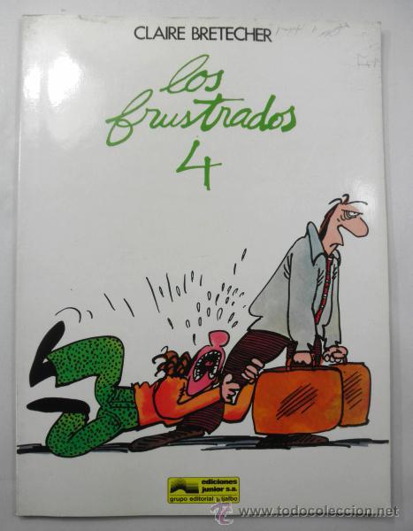 LOS FRUSTRADOS Nº 4 DE CLAIRE BRETECHER * EDICIONES JUNIOR * EDITORIAL GRIJALBO * AÑO 1985 (Tebeos y Comics - Grijalbo - Otros)