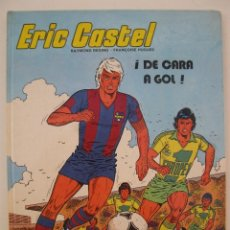 Cómics: ERIC CASTEL - Nº 4 - ¡DE CARA A GOL! - RAYMOND REDING - FRANÇOISE HUGUES - JUNIOR - AÑO 1982.. Lote 39806212