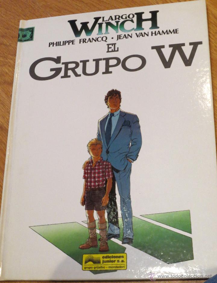 EL GRUPO W Nº2 PHILIPPE FRANCQ. JEAN VAN HAMME EDITORIAL JUNIOR S.A. AÑO 1992 (Tebeos y Comics - Grijalbo - Largo Winch)