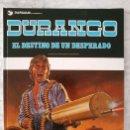 Cómics: DURANGO - Nº 6 - EL DESTINO DE UN DESPERADO - GRIJALBO/DARGAUD - 1990 (IMPECABLE). Lote 39977036
