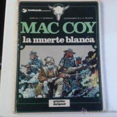 Cómics: MAC COY - LA MUERTE BLANCA Nº6 GRIJALBO DARGAUD 1980 A.H. PALACIOS GOURMELEN. Lote 43998907