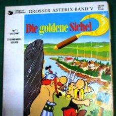Cómics: COMIC ASTERIX EN ALEMAN TAPAS BLANDAS DIE GOLDENE SICHEL. Lote 42569763