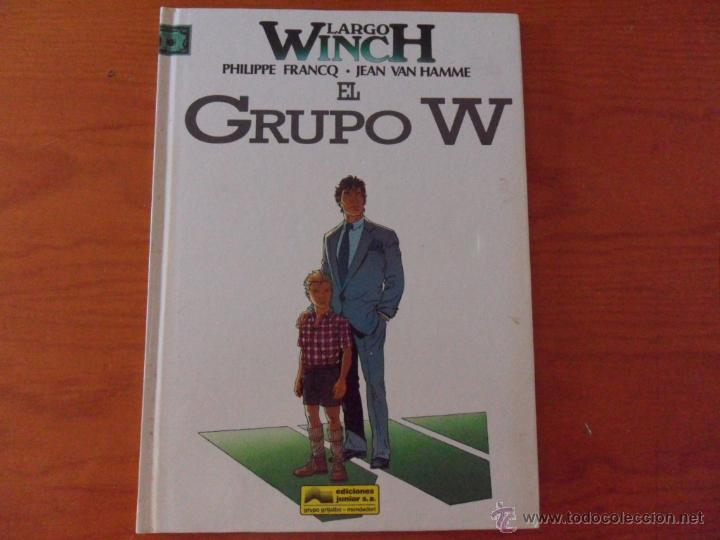 LARGO WINCH - TOMO Nº 2 - EL GRUPO W - 1ª EDICION DE 1992 EN TAPAS DURAS (Tebeos y Comics - Grijalbo - Largo Winch)