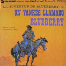 Cómics: BLUEBERRY- UN YANKEE LLAMADO BLUEBERRY. Lote 43291961