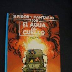 Cómics: LAS AVENTURAS DE SPIROU Y FANTASIO - Nº 26 - EL AGUA AL CUELLO - GRIJALBO -. Lote 43415442