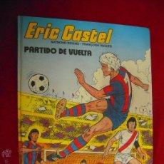 Cómics: ERIC CASTEL 2 - PARTIDO DE VUELTA - REDING & HUGUES - CARTONE. Lote 43619520