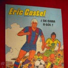 Cómics: ERIC CASTELL 4 - DE CARA A GOL - REDING & HUGUES - CARTONE. Lote 43619718