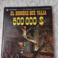 Cómics: UNA AVENTURA DEL TENIENTE BLUEBERRY N.8 EL HOMBRE QUE VALIA 500 MIL DOLARES. Lote 43747954