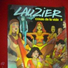 Cómics: LAUZIER COSAS DE LA VIDA 3 - RUSTICA. Lote 43844400