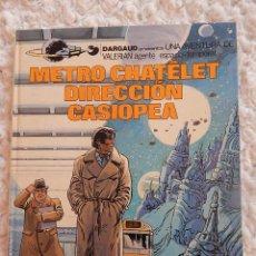 Cómics: UNA AVENTURA DE VALERIAN - METRO CHATELET DIRECCION CASIOPEA N. 9. Lote 44328197