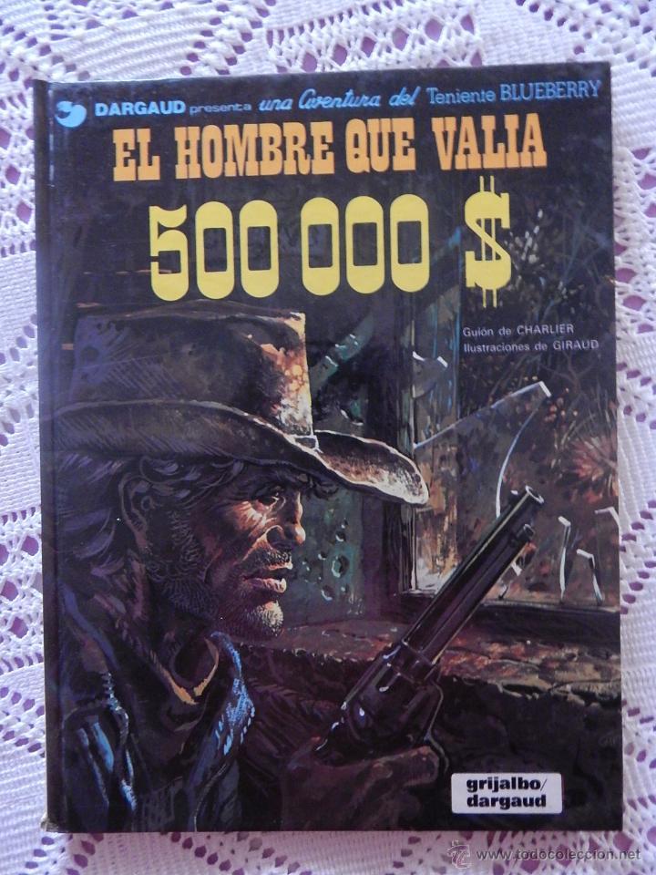 UNA AVENTURA DEL TENIENTE BLUEBERRY N.8 EL HOMBRE QUE VALIA 500 MIL DOLARES (Tebeos y Comics - Grijalbo - Blueberry)