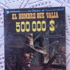 Cómics: UNA AVENTURA DEL TENIENTE BLUEBERRY N.8 EL HOMBRE QUE VALIA 500 MIL DOLARES. Lote 44464708