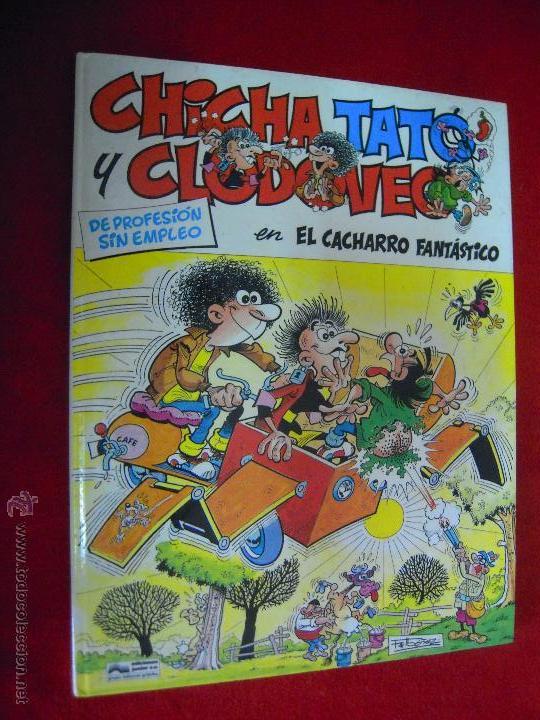 CHICHA TATO Y CLODOVEO 4 - EL CACHARRO FANTASTICO - IBAÑEZ - CARTONE (Tebeos y Comics - Grijalbo - Otros)