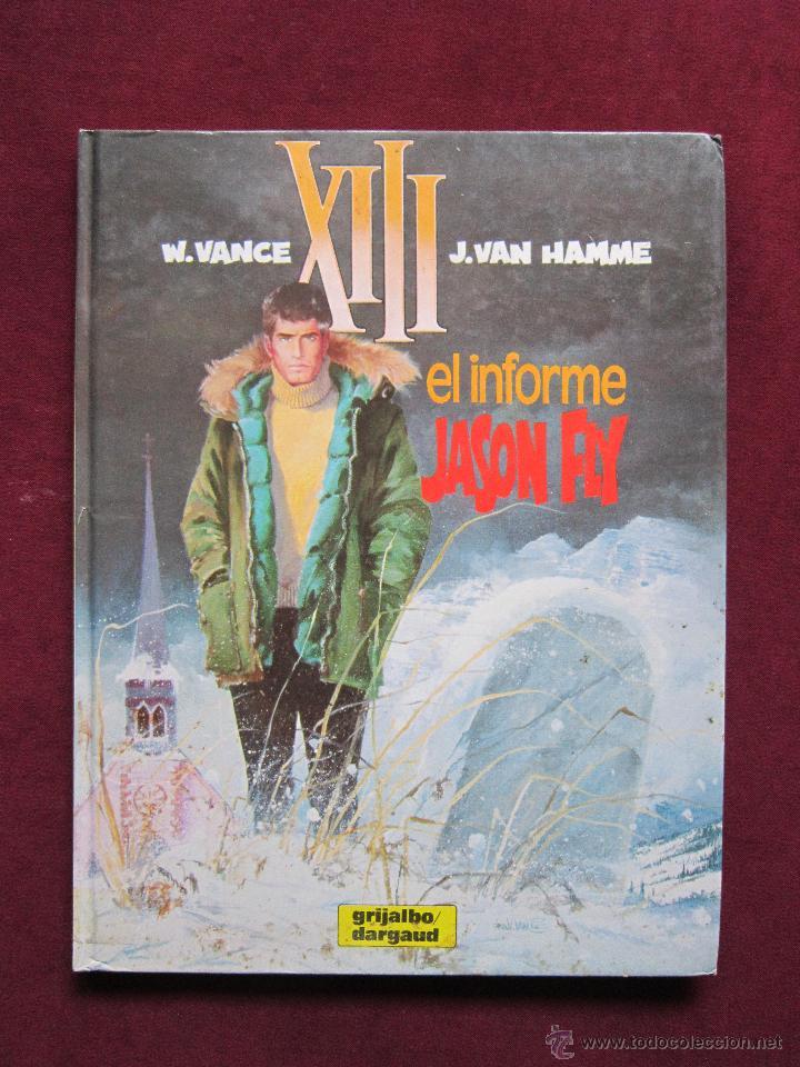 XIII. EL INFORME JASON FLY. W. VANCE Y J. VAN HAMME. TOMO 6. EDITORIAL GRIJALBO/DARGAU 1989 (Tebeos y Comics - Grijalbo - XIII)