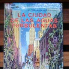 Cómics: LA CIUDAD DE LAS AGUAS TURBULENTAS. Lote 45575928