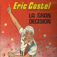 Cómics: COMIC ERIC CASTEL - Nº 8. LA GRAN DECISIÓN - RAYMOND REDING Y FRANÇOISE HUGUES - 1985. Lote 45689085