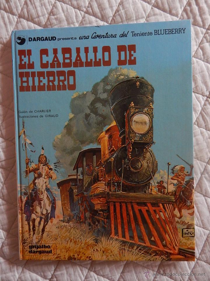 UNA AVENTURA DEL TENIENTE BLUEBERRY N.3 EL CABALLO DE HIERRO (Tebeos y Comics - Grijalbo - Blueberry)