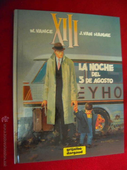XIII 7 - LA NOCHE DEL 3 DE AGOSTO - VANCE & HAMME - CARTONE (Tebeos y Comics - Grijalbo - XIII)