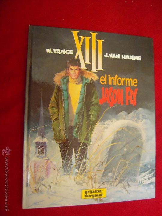 XIII 6 - EL INFORME JASON FLY - VANCE & HAMME - CARTONE (Tebeos y Comics - Grijalbo - XIII)