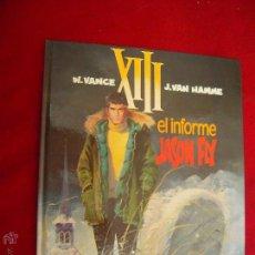 Cómics: XIII 6 - EL INFORME JASON FLY - VANCE & HAMME - CARTONE. Lote 45793045