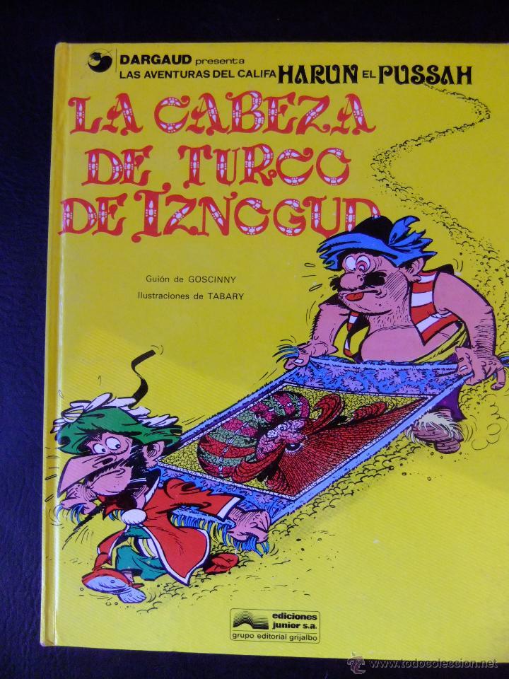 LAS AVENTURAS DEL CALIFA HARUN EL PUSSAH Nº 6 LA CABEZA DE TURCO DE IZNOCGUD EDICIONES JUNIOR (Tebeos y Comics - Grijalbo - Iznogoud)