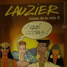 Cómics: LAUZIER. COSAS DE LA VIDA 5. GRIJALBO.. Lote 46457227