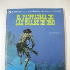 Comics - 2- TENIENTE BLUEBERRY. EL FANTASMA DE LAS BALAS DE ORO. CHARLIER-GIRAUD.GRIJALBO DARGAUD 1981. - 46478878