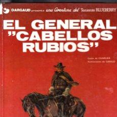 Cómics: TENIENTE BLUEBERRY / EL GENERAL CABELLOS RUBIOS - CHARLIER, GIRAUD. Lote 46796330
