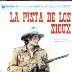 Cómics: TENIENTE BLUEBERRY / LA PISTA DE LOS SIOUX - CHARLIER, GIRAUD. Lote 46796374