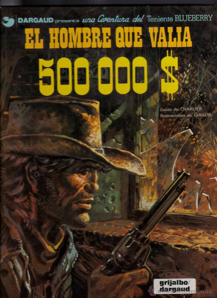 TENIENTE BLUEBERRY / EL HOMBRE QUE VALÍA 500000 $ (Tebeos y Comics - Grijalbo - Blueberry)