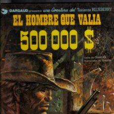 Comics - Teniente Blueberry / El hombre que valía 500000 $ - 46796491