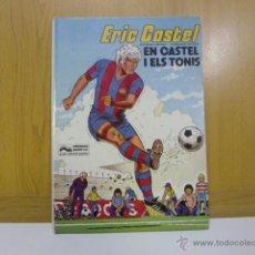 Cómics: ERIC CASTEL 1 EN CASTEL I ELS TONIS. EDICIONS JUNIOR SA GRIJALBO.. Lote 100353619