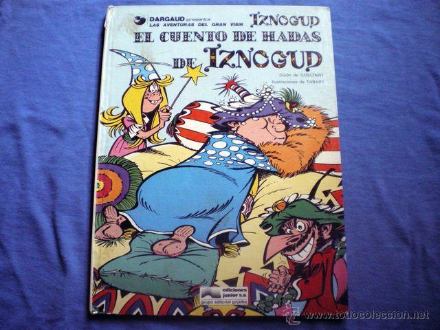 COMIC IZNOGOUD EL CUENTO DE HADAS Nº 4 GOSCINNY TABARY 1978 ED JUNIOR GRIJALBO (Tebeos y Comics - Grijalbo - Iznogoud)