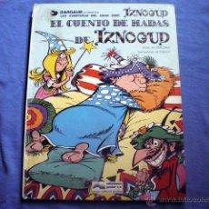 Cómics: COMIC IZNOGOUD EL CUENTO DE HADAS Nº 4 GOSCINNY TABARY 1978 ED JUNIOR GRIJALBO. Lote 48821475