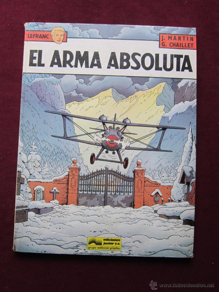 EL ARMA ABSOLUTA. LEFRANC TOMO Nº 8. J.MARTIN Y G.CHAILLET. EDICIONES JUNIOR GRIJALBO 1988 (Tebeos y Comics - Grijalbo - Lefranc)