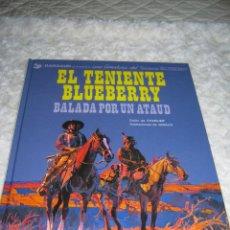 Cómics: UNA AVENTURA DEL TENIENTE BLUEBERRY N.9- EL TENIENTE BLUEBERRY BALADA POR UN ATAUD. Lote 49171527