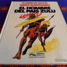 Cómics: UN HOMBRE UNA AVENTURA Nº 4. EL HOMBRE DEL PAÍS ZULÚ DE GINO D'ANTONIO. GRIJALBO 1979.. Lote 49321769