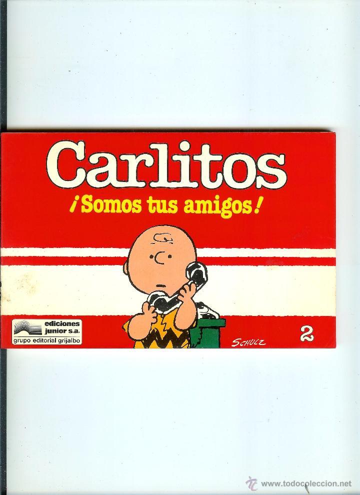 CARLITOS Nº 02 - SOMOS TUS AMIGOS - SCHULZ - EDICIONES JUNIOR - GRIJALBO - 1983 (Tebeos y Comics - Grijalbo - Otros)